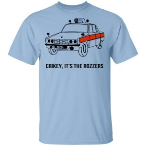 Crikey It's The Rozzers T-Shirts Apparel