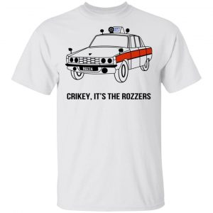 Crikey It's The Rozzers T-Shirts Apparel 2
