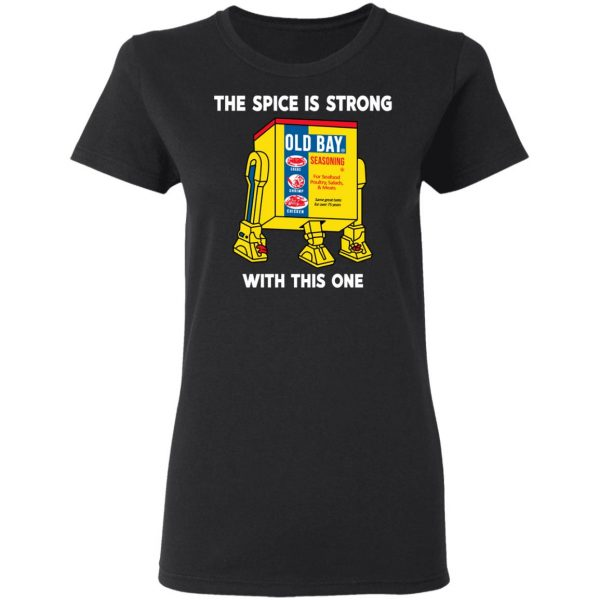 The Spice Is Strong With This One T-Shirts