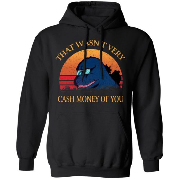 That Wasn't Very Cash Money Of You Vintage Godzilla T-Shirts