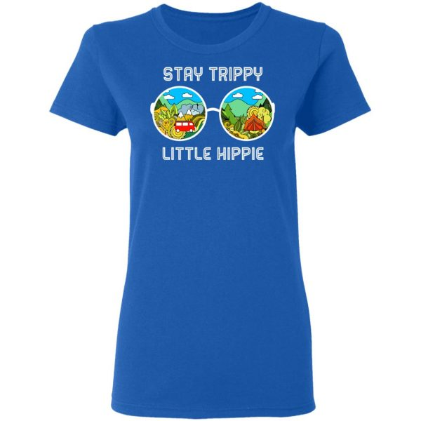 Stay Trippy Little Hippie T-Shirts