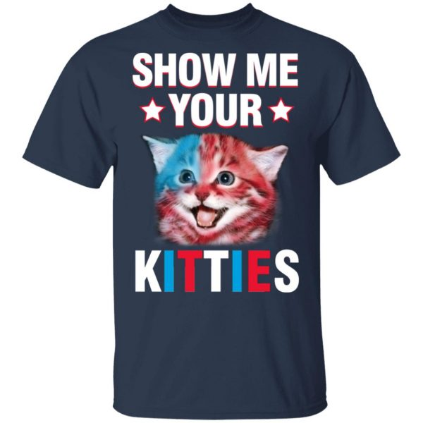 Show Me Your Kitties Cat T-Shirts