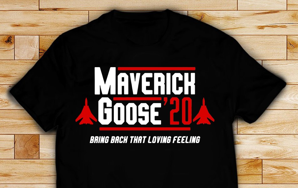 Maverick Goose 2020 Bring Back That Loving Feeling