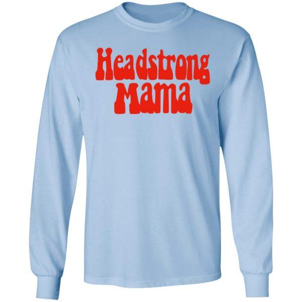 Headstrong Mama T-Shirts