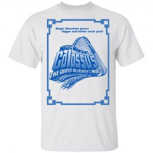 Magic Mountain's Colossus The Greatest Roller Coaster In The World T-Shirts
