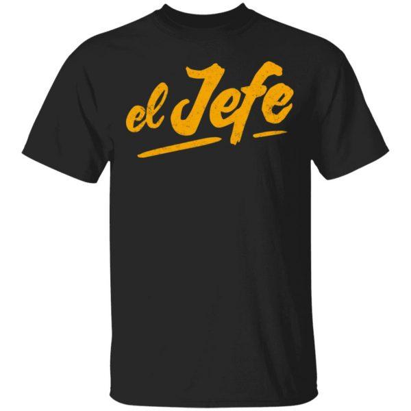 El Jefe T-Shirts