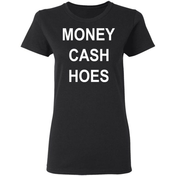 Money Cash Hoes T-Shirts