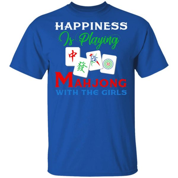 Happiness Is Playing Mahjong With The Girls T-Shirts