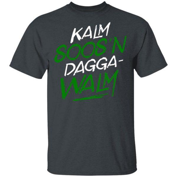 Kalm Soos'n Dagga-Walm