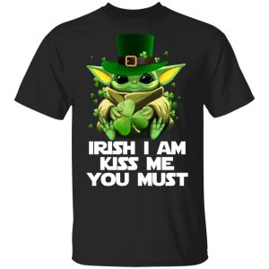 Irish I Am Kiss Me You Must Baby Yoda T-Shirts