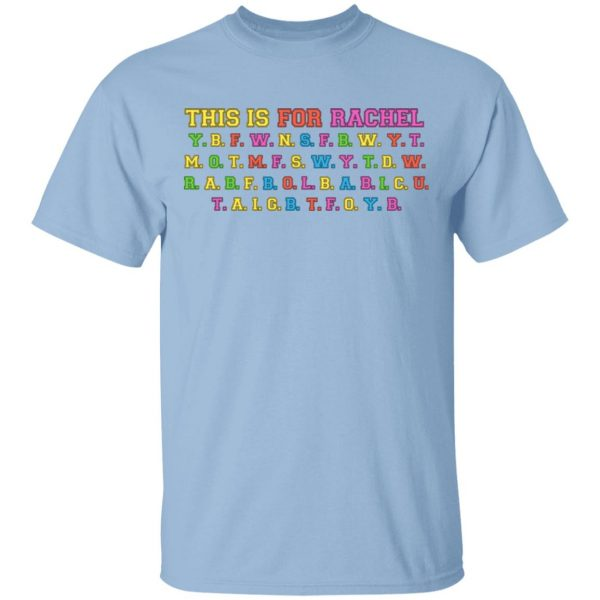 This Is For Rachel T-Shirts