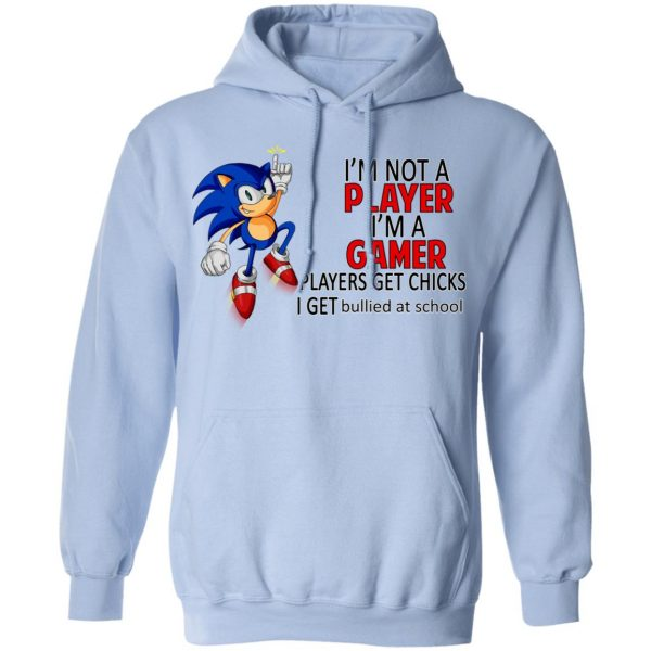 I'm Not Player I'm A Gamer Players Get Chicks I Get Bullied At School T-Shirts