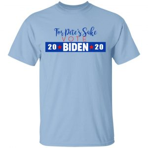 For Pete's Sake Vote Joe Biden 2020 T-Shirts
