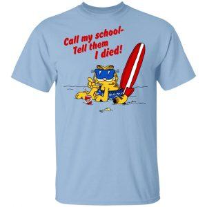Call My School Tell Them I Died Summer Garfield Version T-Shirts
