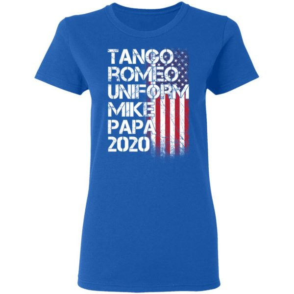 Tango Romeo Uniform Mike Papa 2020 American Flag Version T-Shirts