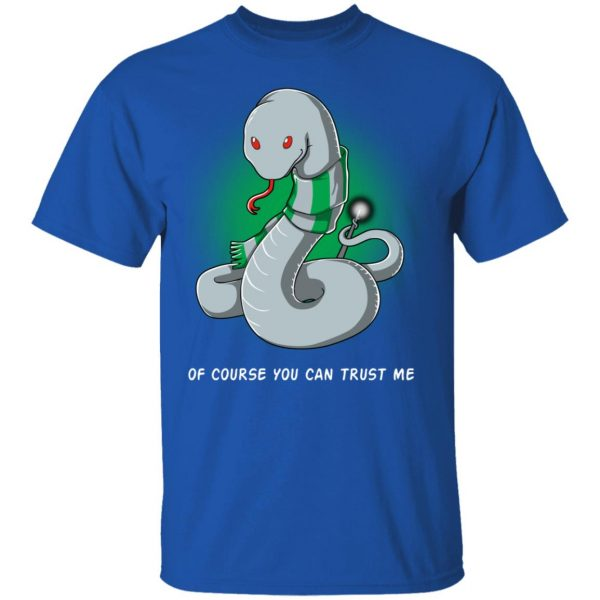 Harry Potter Salazar Slytherin Of Course You Can Trust Me T-Shirts