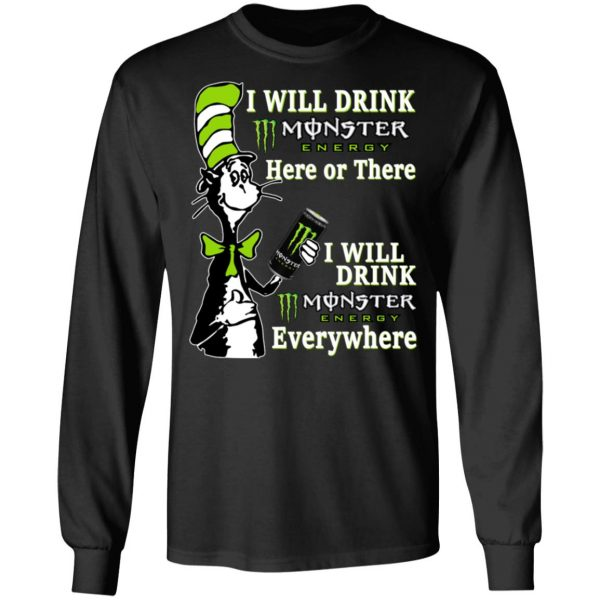 Dr. Seuss I Will Drink Monster Energy Here Or There Everywhere T-Shirts