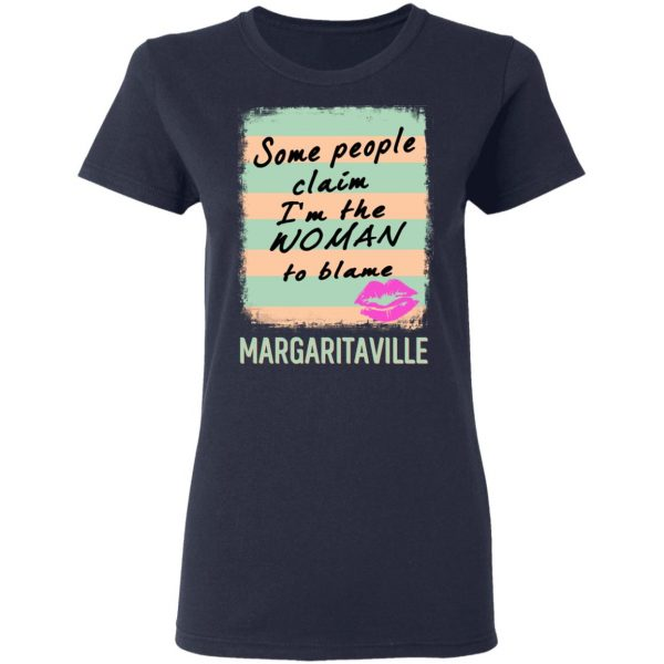 Margaritaville Some People Claim I'm The Woman To Blame T-Shirts