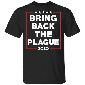 Bring Back The Plague 2020 T-Shirts