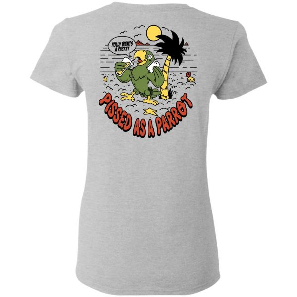 Polly Wants A Packet Pissed As A Parrot T-Shirts
