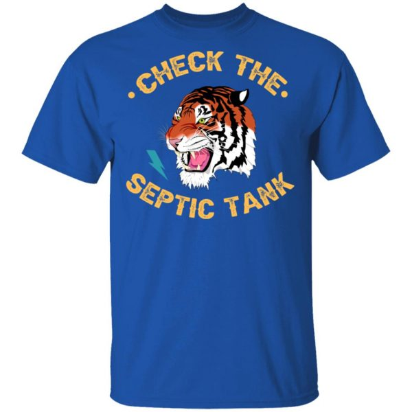 Tiger King Check The Septic Tank T-Shirts