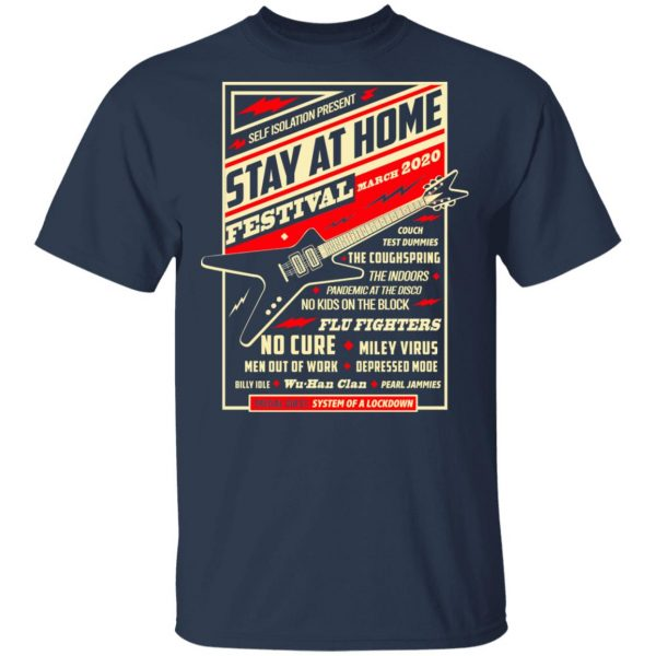 Quarantine Social Distancing Stay Home Festival 2020 T-Shirts