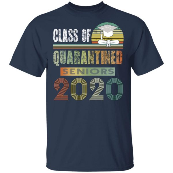 Class Of Quarantined Seniors 2020 T-Shirts