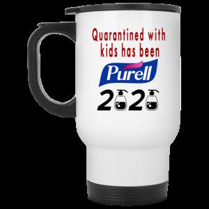 Quarantined With Kids Has Been Purell 2020 Mug
