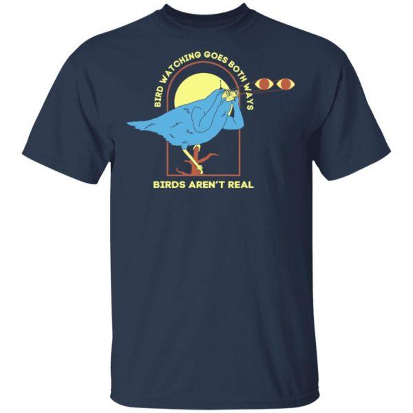 Bird Watching Goes Both Ways Bird Aren't Real T-Shirts