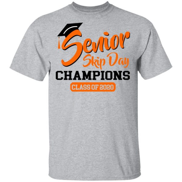 Senior Skip Day Champions Class Of 2020 T-Shirts