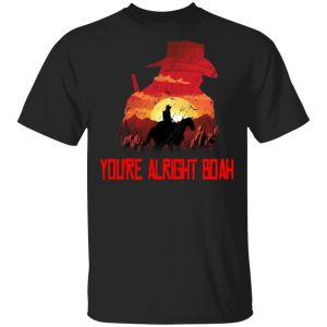 You're Alright Boah RDR2 Style Gaming T-Shirts