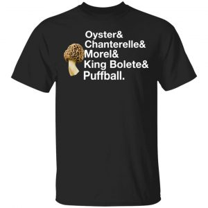The Mushroom Forager Oyster & Chanterelle & Morel & King Bolete & Puffball T-Shirts