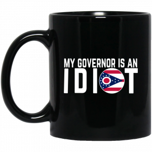 My Governor Is An Idiot Ohio Mug