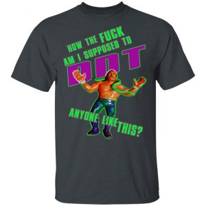 WWE Jake Roberts How To Fuck Am I Supposed To DDT T-Shirts