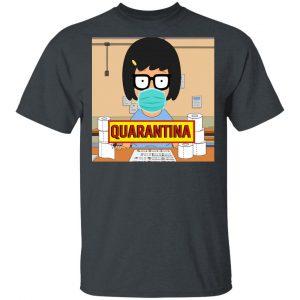Bob's Burgers Tina Quarantine 2020 T-Shirts