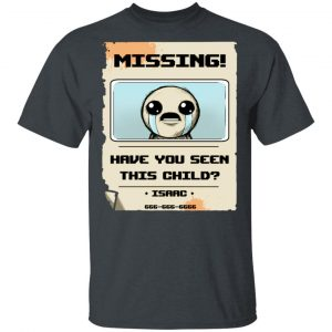 Isaac Missing Poster Have You Seen This Child T-Shirts