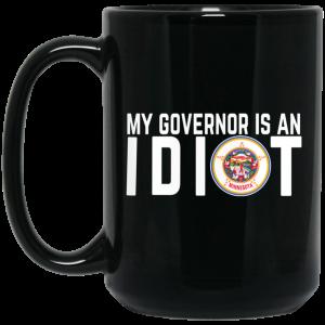 My Governor Is An Idiot Minnesota Mug