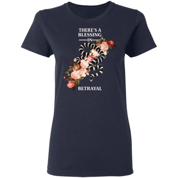 There's A Blessing In Betrayal T-Shirts