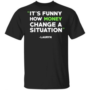 It's Funny How Money Change A Situation Lauryn Hill T-Shirts