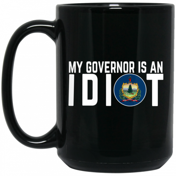 My Governor Is An Idiot Vermont Mug