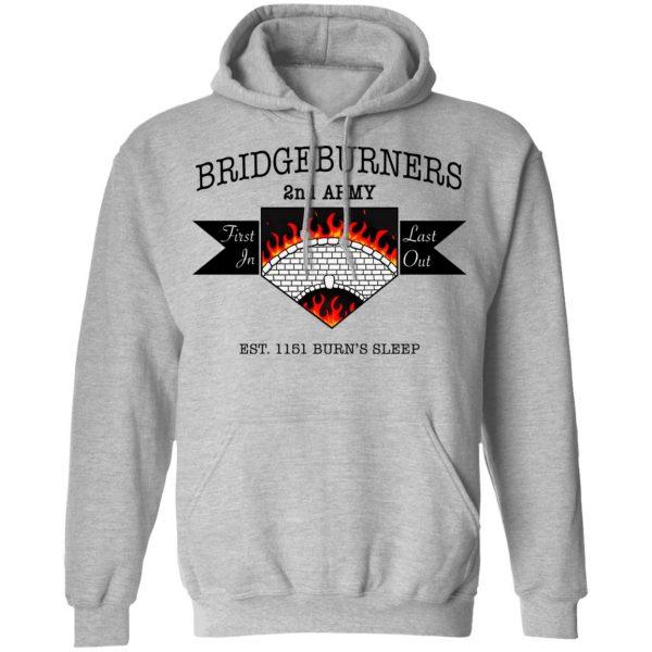 Bridgeburners 2nd Army Est. 1151 Burn's Sleep T-Shirts