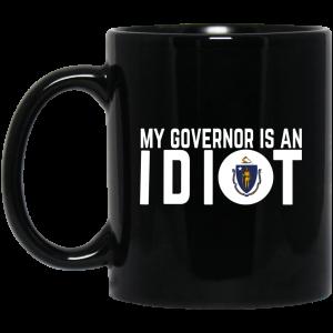 My Governor Is An Idiot Massachusetts Mug Coffee Mugs