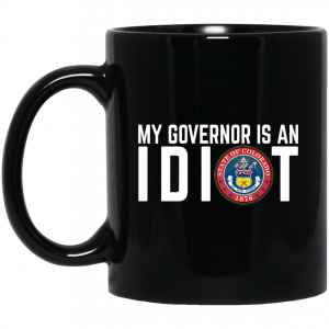 My Governor Is An Idiot Colorado Mug