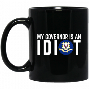 My Governor Is An Idiot Connecticut Mug