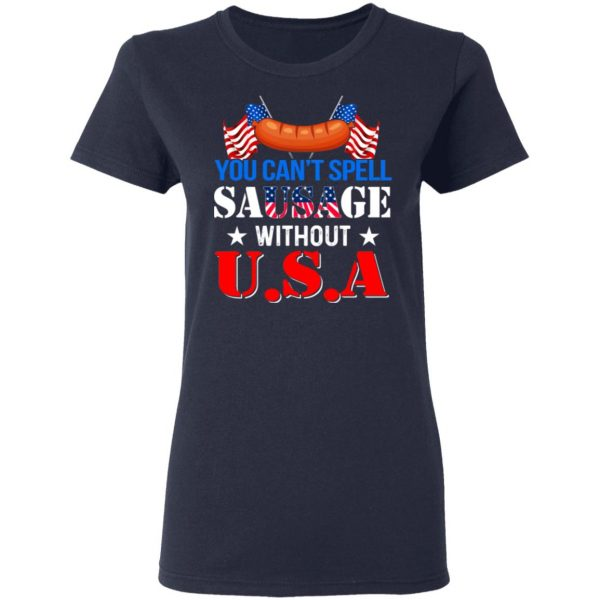 You Can't Spell Sausage Without USA T-Shirts