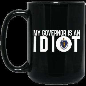 My Governor Is An Idiot Massachusetts Mug Coffee Mugs 2