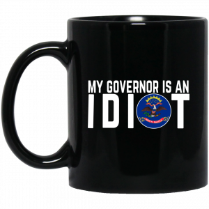 My Governor Is An Idiot North Dakota Mug Coffee Mugs