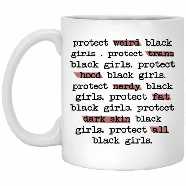 Protect Weird Black Girls Protect Trans Black Girls Protect All Black Girls Mug
