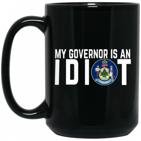 My Governor Is An Idiot Maine Mug