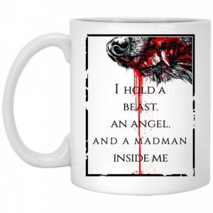 I Hold A Beast An Angel And A Madman Inside Me Mug